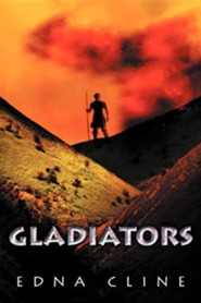 Gladiators  -     By: Edna Cline