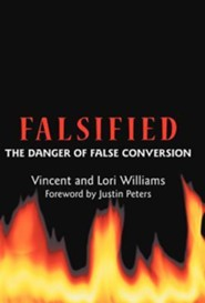 Falsified: The Danger of False Conversion  -     By: Vincent Williams, Lori Williams