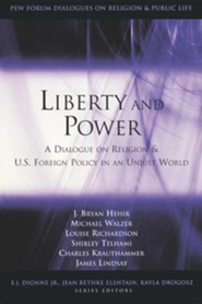 Liberty and Power: A Dialogue on Religion and U.S. Foreign Policy in an Unjust World  -     By: J. Bryan Hehir, Michael Walzer, Louise Richardson
