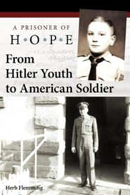 From Hitler Youth to American Soldier: A Prisoner of Hope