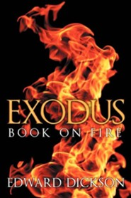 Exodus: Book on Fire  -     By: Edward Dickson