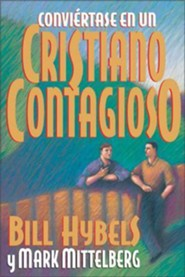 Convi Rtase En Un Cristiano Contagioso = Becoming a Contagious Christian  -     By: Bill Hybels, Mark Mittelberg