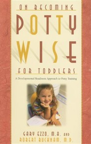 On Becoming Potty Wise for Toddlers: A Developmental Readiness Approach to Potty Training  -     By: Gary Ezzo, Robert Bucknam