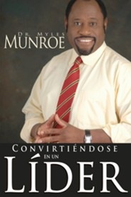 Becoming a Leader-Spanish Edition  -     By: Myles Munroe