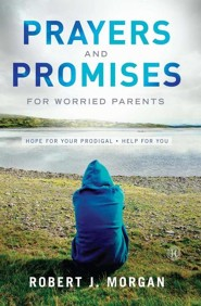 Prayers and Promises for Worried Parents: Hope for Your Prodigal. Help for You. (slightly imperfect)