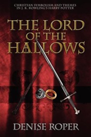 The Lord of the Hallows: Christian Symbolism and Themes in J. K. Rowling's Harry Potter