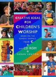 Creative Ideas for Children's Worship: Based on the Sunday Gospels, Year C with CD