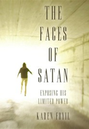 The Faces of Satan: Exposing His Limited Power