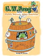 G.W. Frog and the Pickle-Barrel Time Machine