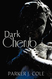 Dark Cherub  -     By: Parker J. Cole