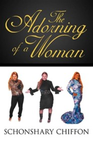 The Adorning of a Woman  -     By: Schonshary Chiffon