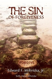 The Sin of Forgiveness