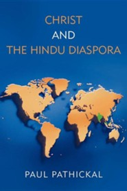 Christ and the Hindu Diaspora  -     By: Paul Pathickal