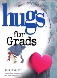 Hugs for Grads: Stories, Sayings, and Scriptures to Encourage and Inspire  -     By: Jeff Walling
