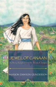 Jewel of Canaan: A Story Adapted from the Book of Judges  -     By: Marion Dawson Gunderson