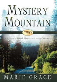 Mystery Mountain Two: The Saga of Harsh Mountain Living Continues  -