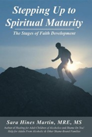 Stepping Up to Spiritual Maturity: The Stages of Faith Development  -     By: Sara Hines Martin