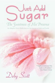 Just Add Sugar: The Sweetness of His Presence  -     By: Dori Hillestad Butler
