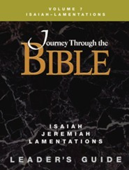 Journey Through the Bible Isaiah Jeremiah Lamentations Leader Guide
