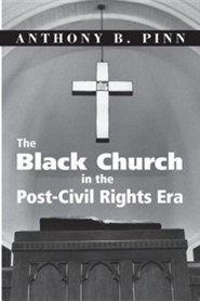 The Black Church in the Post-Civil Rights Era