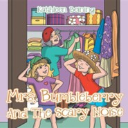 Mrs. Bumbleberry and the Scary Noise