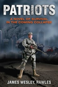 Patriots: A Novel of Survival in the Coming Collapse  -     By: James Wesley Rawles