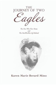 The Journey of Two Eagles: The One Who Flew Home and the One Who Was Left Behind
