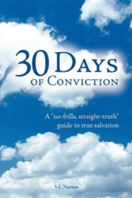 30 Days of Conviction: A No Frills Straight Truth Guide to True Salvation