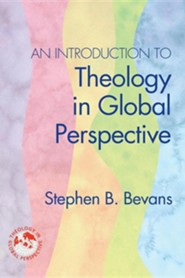 An Introduction To Theology In Global Perspective  -     By: Stephen Bevans