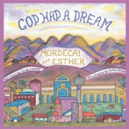 God Had a Dream Mordecai and Esther