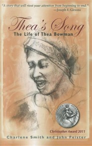 Thea's Song: The Life of Thea Bowman  -     By: Charlene Smith, John Feister