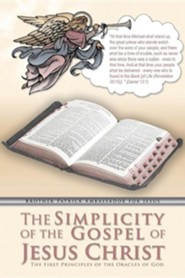 The Simplicity of the Gospel of Jesus Christ: The First Principles of the Oracles of God  -     By: Brother Patrick