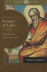 Bringing the Gospel of Luke to Life: Insight and Inspiration