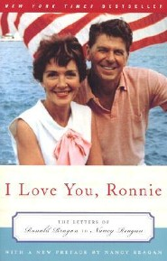 I Love You, Ronnie: The Letters of Ronald Reagan to Nancy Reagan