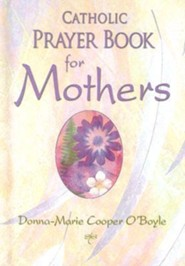 Catholic Prayer Book for Mothers  -     By: Donna-Marie Cooper O'Boyle