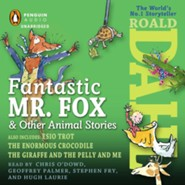Fantastic Mr. Fox and Other Animal Stories (includes Esio Trot, The Enormous Crocodile & The Giraffe and the Pelly and Me)