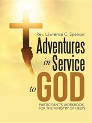 Adventures in Service to God: Participant's Workbook for the Ministry of Helps