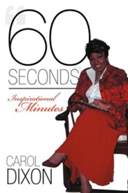 60 Seconds: Inspirational Minutes  -     By: Carol Dixon