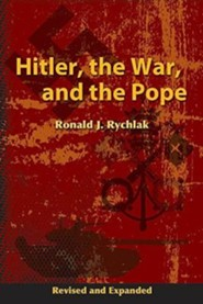 Hitler, the War, and the PopeRevised, Expand Edition  -     By: Ronald J. Rychlak