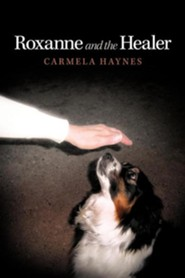 Roxanne and the Healer  -     By: Carmela Haynes