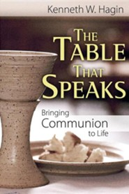 The Table That Speaks  -     By: Kenneth Hagin Jr.