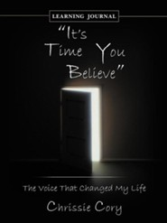 It's Time You Believe: The Voice That Changed My Life Learning Journal