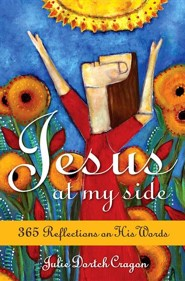Jesus at My Side: 365 Reflections on His Words  -     By: Julie Dortch Cragon