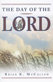 The Day of the Lord  -     By: Brian McCallum