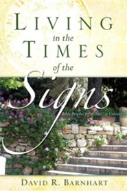 Living in the Times of the Signs  -     By: David R. Barnhart