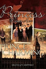 A Princess Meets Her Prince Charming  -     By: Arlene Joy Sheppard