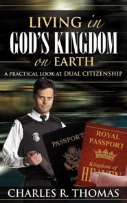 Living in God's Kingdom on Earth  -     By: Charles R. Thomas Jr.