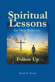 Spiritual Lessons for New Believers: Follow Up