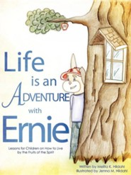 Life Is an Adventure with Ernie  -     By: Melita K. Hildahl     Illustrated By: Jenna M. Hildahl