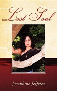Lost Soul  -     By: Josephine Jeffries